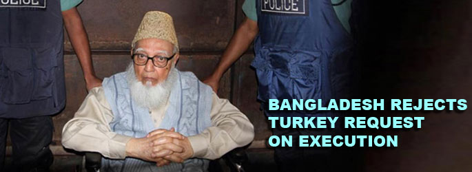 Bangladesh rejects Turkey request not to execute 91-year old leader