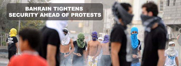 Bahrain tightens security ahead of protests
