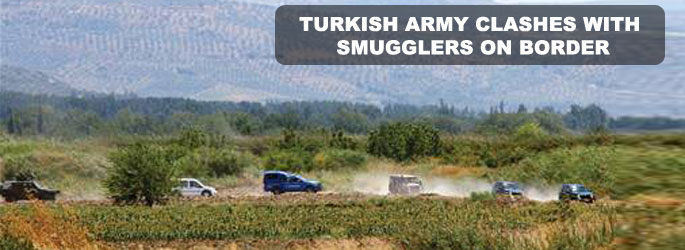 Turkish army clashes with smugglers on border