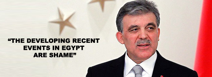 President Gul says recent incidents in Egypt are shame