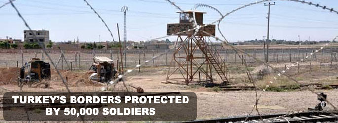 Turkey's borders protected by 50,000 soldiers