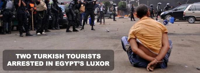 Two Turkish tourists arrested in Egypt's Luxor