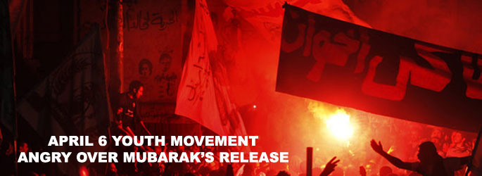 Egypt's April 6 youth movement angry over Mubarak's release