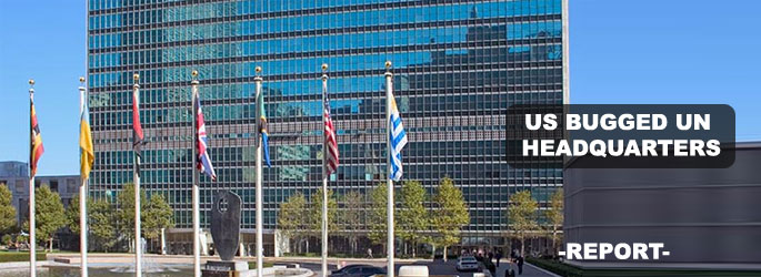 US bugged UN headquarters: report
